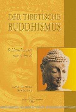 Der tibetische Buddhismus - Rinpoche, Lama Jigmela