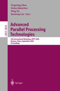 Advanced Parallel Processing Technologies - Zhou, Xingming / Jähnichen, Stefan / Xu, Ming / Cao, Jiannong (eds.)