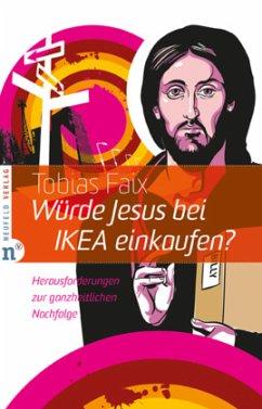 Würde Jesus bei IKEA einkaufen?