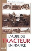 L'Aube Du Tracteur En France