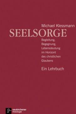 Seelsorge - Klessmann, Michael
