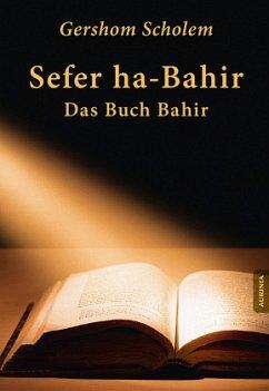 Sefer ha-Bahir - Das Buch Bahir - Scholem, Gershom