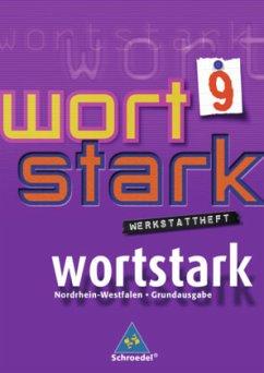 wortstark 9. Werkstattheft. Hauptschule 2008. Nordrhein-Westfalen