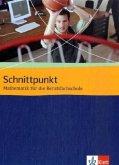 Schnittpunkt Mathematik für die Berufsfachschule. Schülerbuch