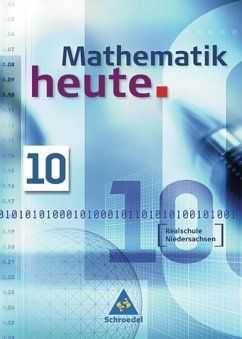 Mathematik heute 10. Schülerband. Realschule. Niedersachsen