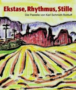 Ekstase, Rhythmus, Stille - Schmidt-Rottluff, Karl