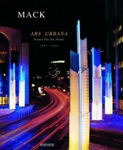Ars Urbana, Kunst für die Stadt - Mack, Heinz