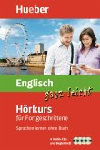 Englisch ganz leicht - Hörkurs für Fortgeschrittene, 4 Audio-CDs + Begleitheft