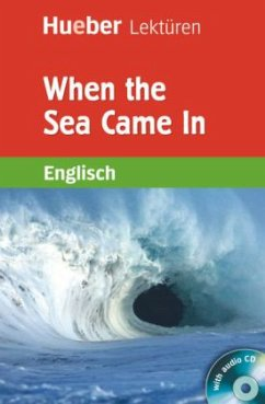 Hueber Lektüren. When the Sea Came in - Tomalin, Mary