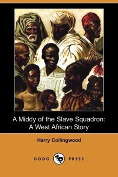 A Middy of the Slave Squadron: A West African Story (Dodo Press)