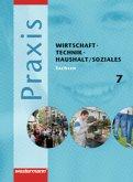 Praxis - WTH 7. Schülerband. Wirtschaft / Technik / Haushalt. Mittelschule. Sachsen