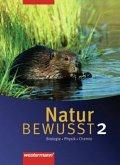 Natur bewusst: Biologie/Physik/Chemie 2. Schülerband. Hauptschule / Gesamtschule. Niedersachsen