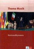 Thema Musik. Sekundarstufe I. Klasse 7-12. Themenheft Nationalhymnen (AT)
