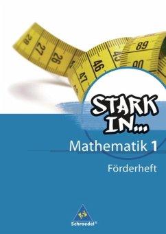Stark in Mathematik 1. Förderheft