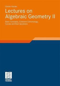 Lectures on Algebraic Geometry II - Harder, Günter