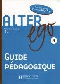 Alter ego 4. Guide pédagogique - Lehrerhandbuch