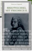 Briefwechsel mit Friedrich II.