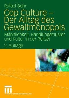 Cop Culture - Der Alltag des Gewaltmonopols - Behr, Rafael