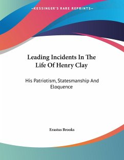 Leading Incidents In The Life Of Henry Clay