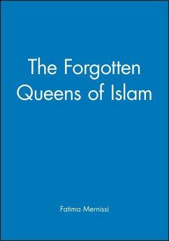 The Forgotten Queens of Islam - Mernissi, Fatima