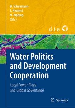 Water Politics and Development Cooperation - Scheumann, Waltina / Neubert, Susanne / Kipping, Martin (eds.)