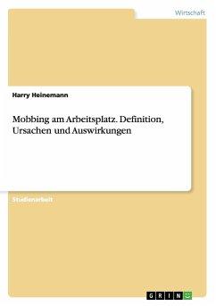 Mobbing am Arbeitsplatz. Definition, Ursachen u...