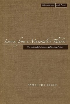 Lessons from a Materialist Thinker: Hobbesian Reflections on Ethics and Politics - Frost, Samantha