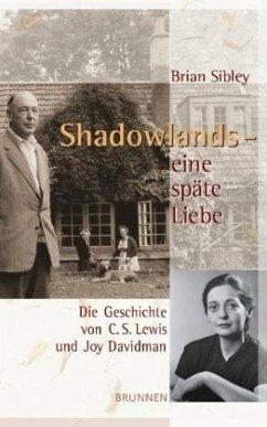 Shadowlands - eine späte Liebe - Sibley, Brian
