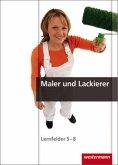 Maler und Lackierer. Schülerbuch. Lernfelder 5 - 8