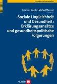 Soziale Ungleichheit und Gesundheit: Erklärungsansätze und gesundheitspolitische Folgerungen