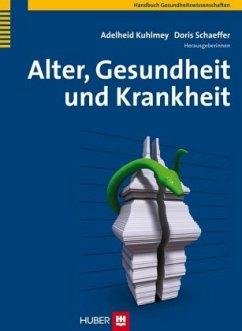 Alter, Gesundheit und Krankheit - Kuhlmey, Adelheid / Schaeffer, Doris (Hrsg.)