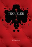 Troubled: A Memoir in Poems and Fragments