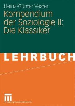 Kompendium der Soziologie II: Die Klassiker - Vester, Heinz-Günter