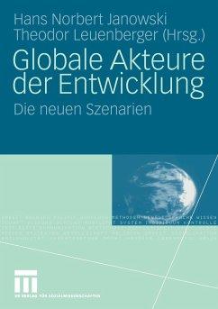 Globale Akteure der Entwicklung - Janowski, Pf. Hans Norbert / Leuenberger, Theodor (Hrsg.)