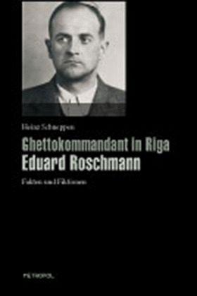 Ghettokommandant in Riga Eduard Roschmann - Schneppen, Heinz