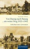 Von Danzig nach Danzig ein weiter Weg 1933 - 1945