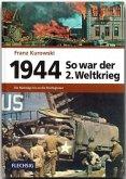 So war der 2. Weltkrieg 1944