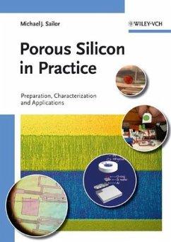 Porous Silicon in Practice - Sailor, M. J.