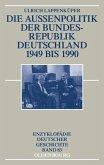 Die Außenpolitik der Bundesrepublik Deutschland 1949 bis 1990