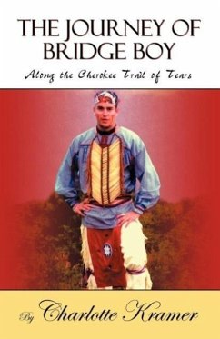 The Journey of Bridge Boy: Along the Cherokee Trail of Tears