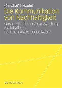 Die Kommunikation von Nachhaltigkeit - Fieseler, Christian