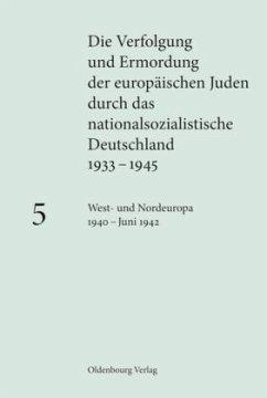 West- und Nordeuropa 1940 - Juni 1942 - Mayer, Michael / Happe, Katja / Peers, Maja (Hrsg.). Unter Mitarbeit von Dreyfus, Jean-Marc