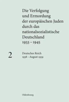Deutsches Reich 1938 - August 1939 - Heim, Susanne (Hrsg.)