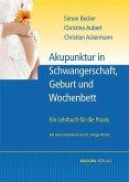 Akupunktur in Schwangerschaft, Geburt und Wochenbett