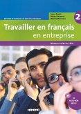 Travailler en français en entreprise Niveau A2/B1. Livre élève mit CD-Extra