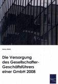 Die Versorgung des Gesellschafter-Geschäftsführers einer GmbH 2008