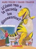 ¿cómo Van a la Escuela Los Dinosaurios? (How Do Dinosaurs Go to School?): (spanish Language Edition of How Do Dinosaurs Go to School?)