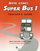 Here comes Super Bus 1. Teacher's Book