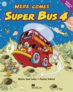Here comes Super Bus 4. Pupil's Book - Lobo, Maria José; Subirà, Pepita