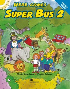 Here comes Super Bus 2. Pupil´s Book